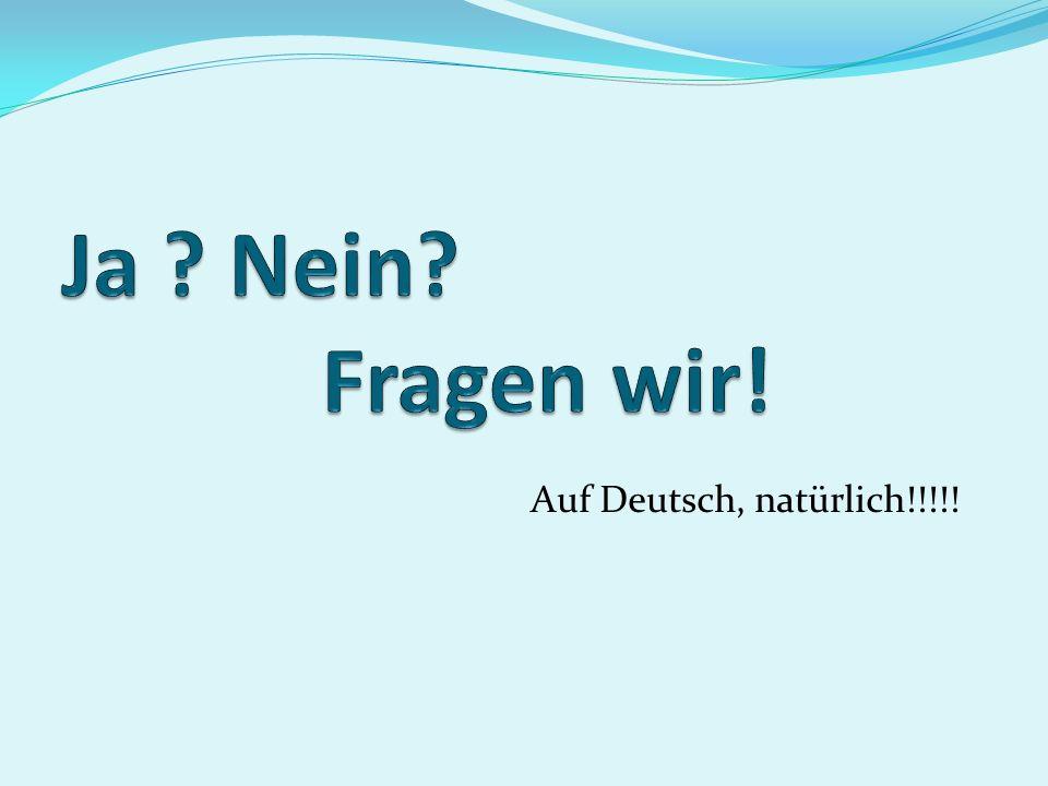 Auf Deutsch, natürlich!!!!!