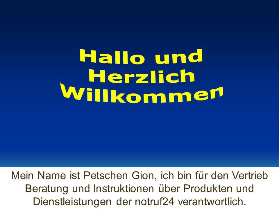 Mein Name ist Petschen Gion, ich bin für den Vertrieb Beratung und Instruktionen über Produkten und Dienstleistungen der notruf24 verantwortlich.