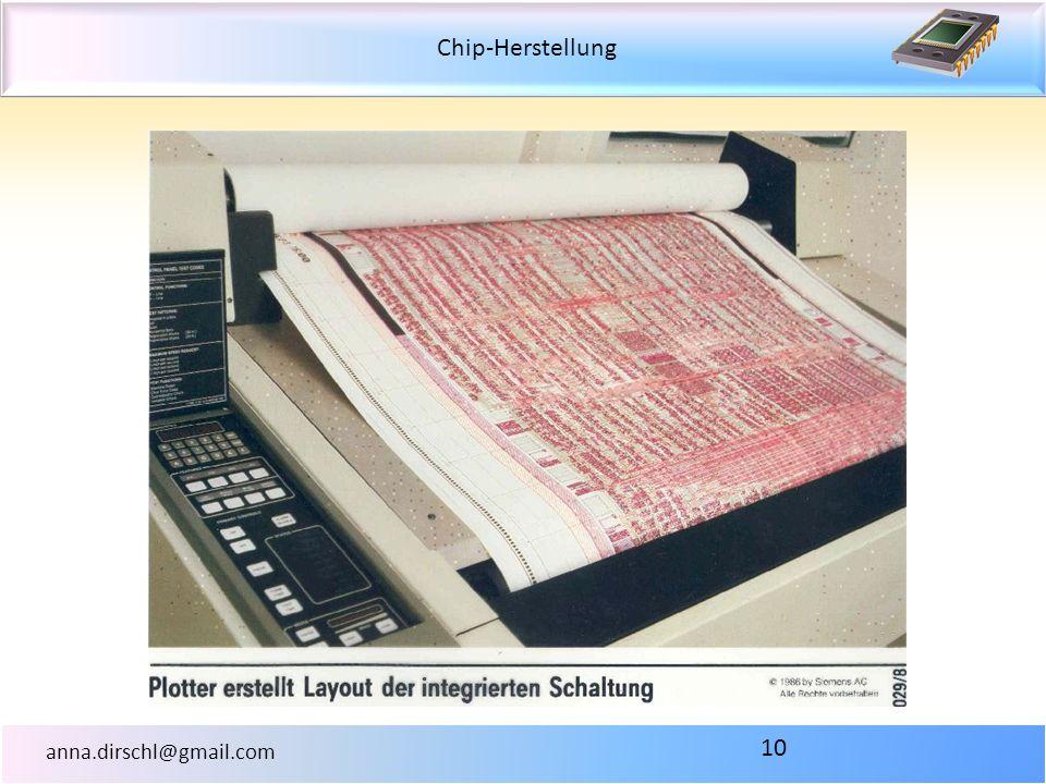 Chip-Herstellung anna.dirschl@gmail.com 10