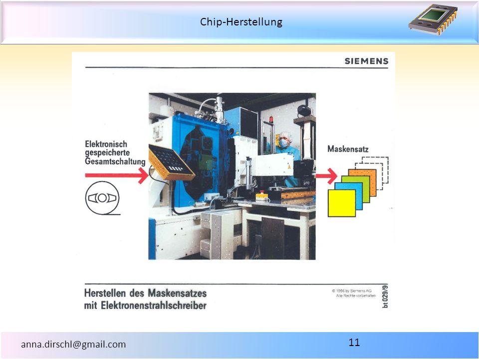 Chip-Herstellung anna.dirschl@gmail.com 11