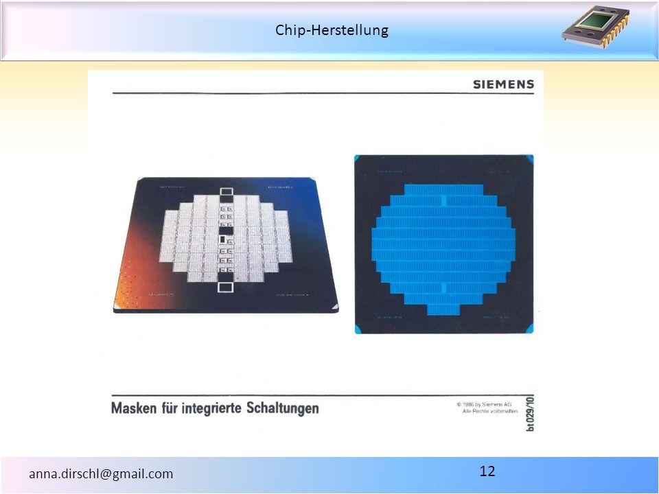 Chip-Herstellung anna.dirschl@gmail.com 12