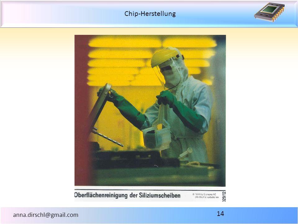 Chip-Herstellung anna.dirschl@gmail.com 14
