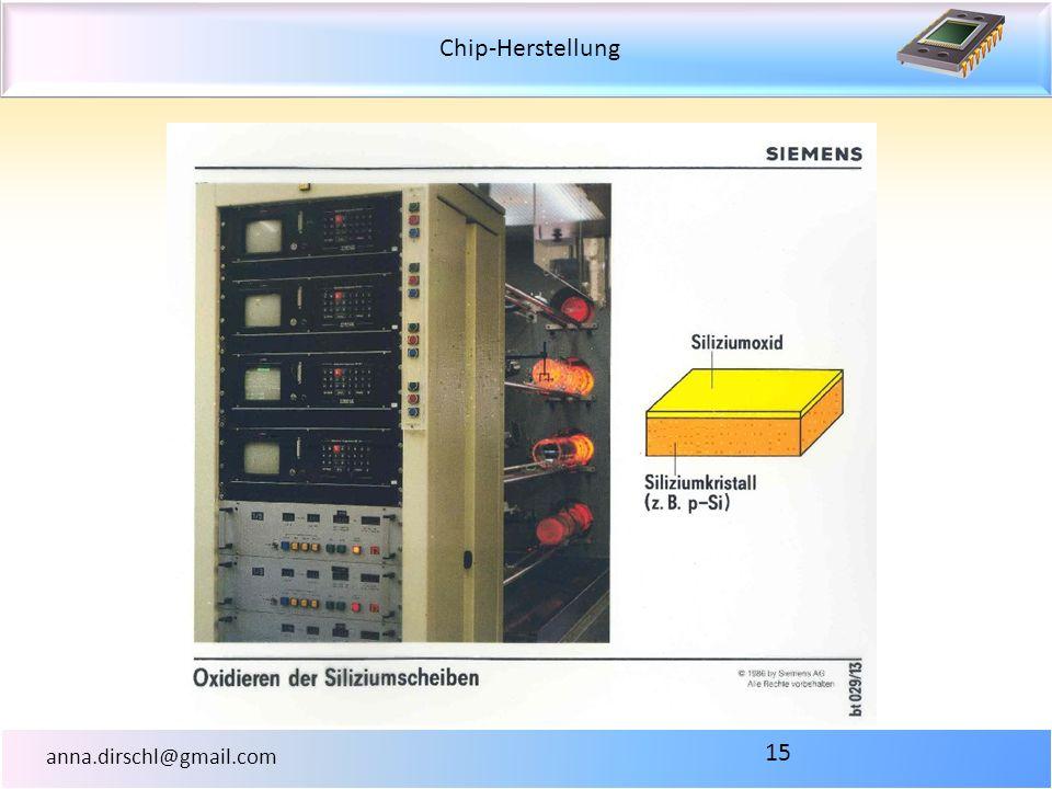 Chip-Herstellung anna.dirschl@gmail.com 15