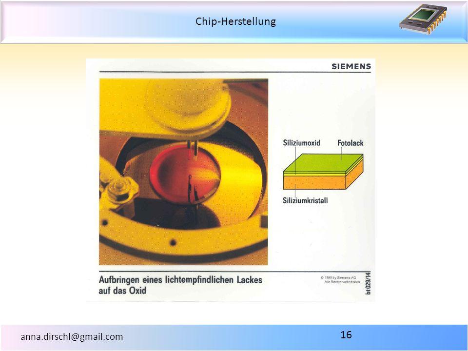 Chip-Herstellung anna.dirschl@gmail.com 16