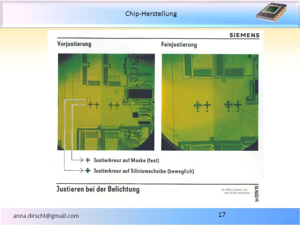 Chip-Herstellung anna.dirschl@gmail.com 17