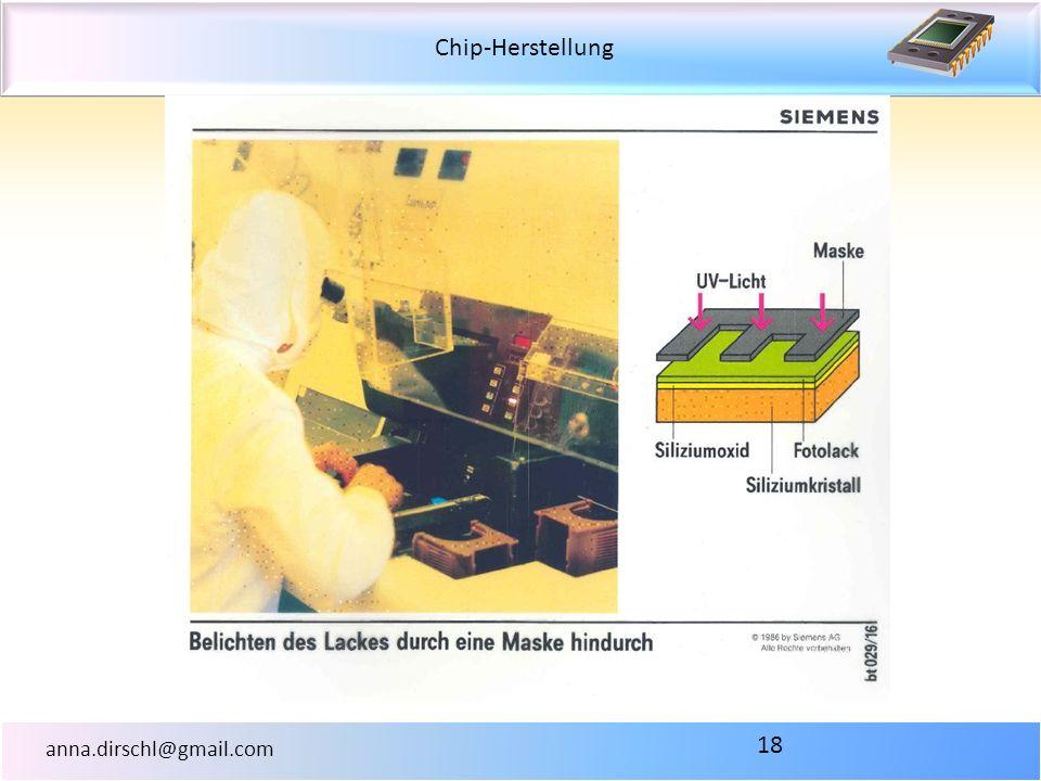 Chip-Herstellung anna.dirschl@gmail.com 18