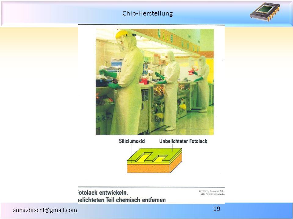 Chip-Herstellung anna.dirschl@gmail.com 19