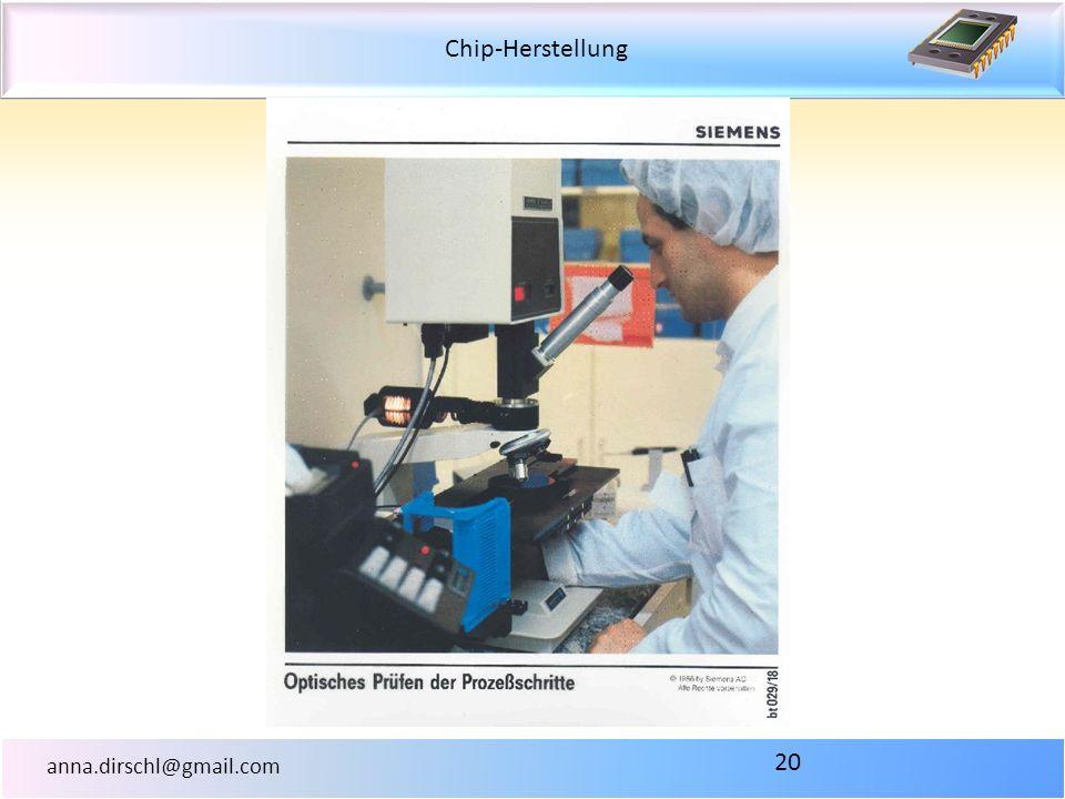 Chip-Herstellung anna.dirschl@gmail.com 20