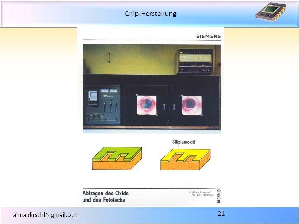 Chip-Herstellung anna.dirschl@gmail.com 21