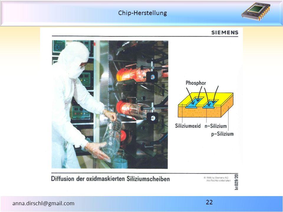 Chip-Herstellung anna.dirschl@gmail.com 22