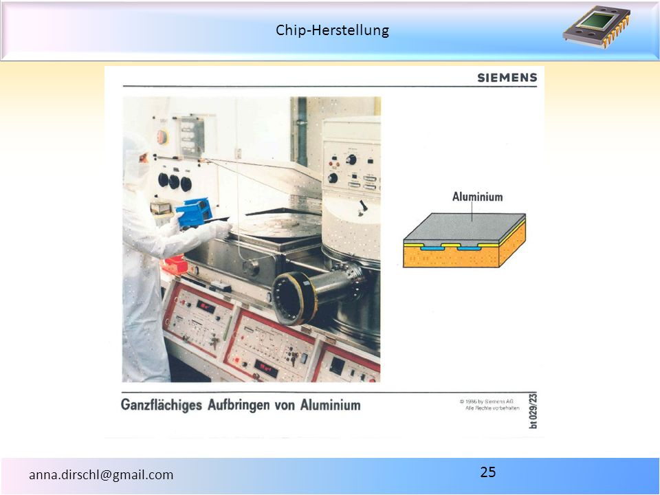 Chip-Herstellung anna.dirschl@gmail.com 25