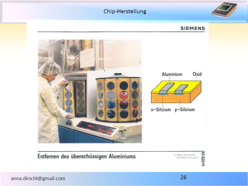 Chip-Herstellung anna.dirschl@gmail.com 26