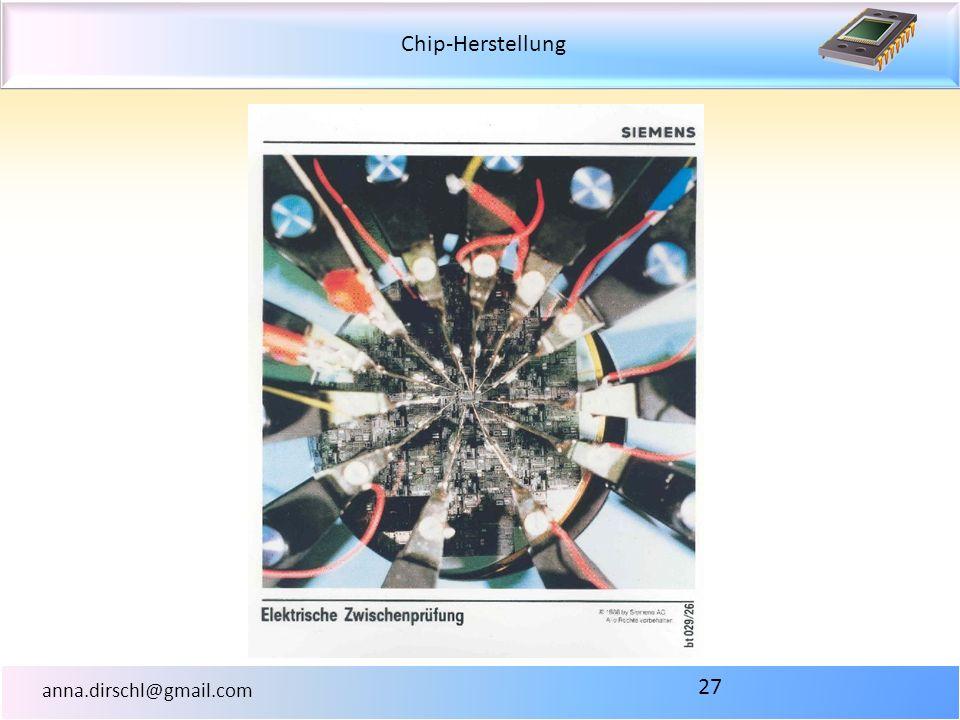 Chip-Herstellung anna.dirschl@gmail.com 27