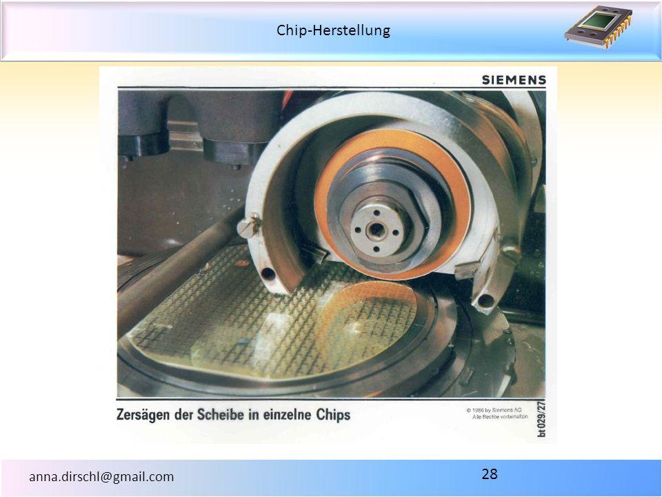 Chip-Herstellung anna.dirschl@gmail.com 28