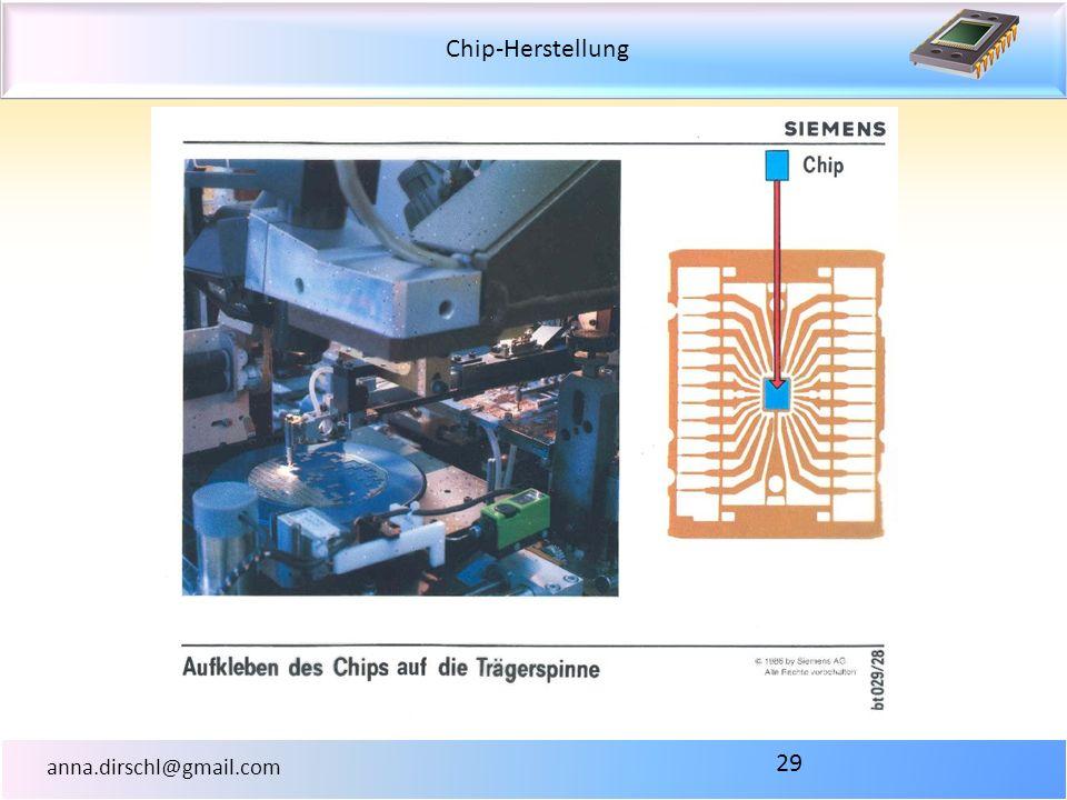 Chip-Herstellung anna.dirschl@gmail.com 29