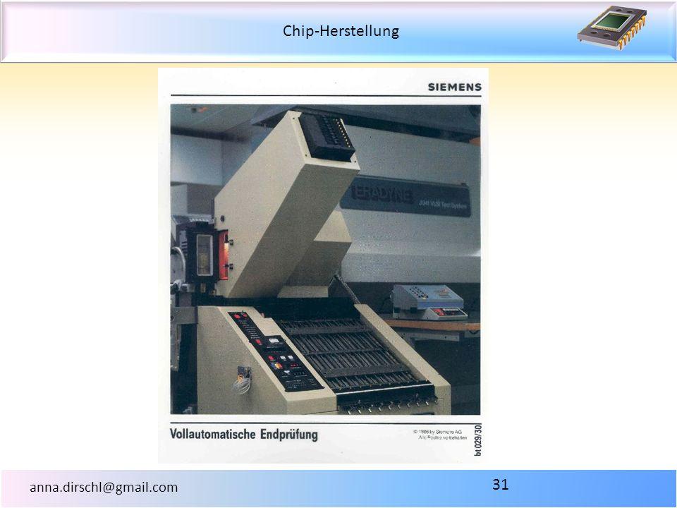 Chip-Herstellung anna.dirschl@gmail.com 31