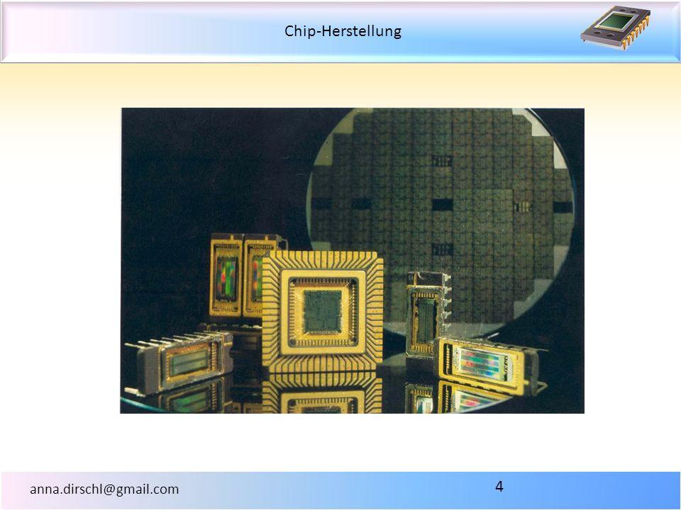 Chip-Herstellung anna.dirschl@gmail.com 4
