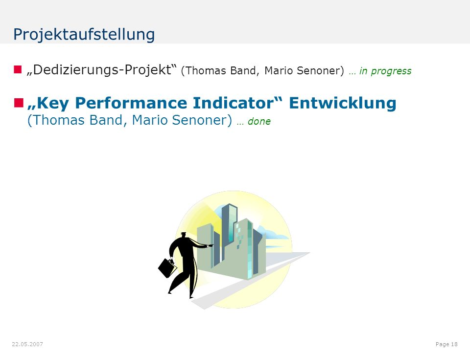 "Page Projektaufstellung ""Dedizierungs-Projekt (Thomas Band, Mario Senoner) … in progress ""Key Performance Indicator Entwicklung (Thomas Band, Mario Senoner) … done"
