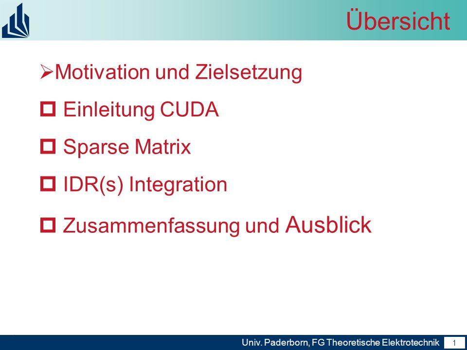 2 Univ.Paderborn, FG Theoretische Elektrotechnik 2 Aufgabenstellung Motivation: Was ist CUDA.