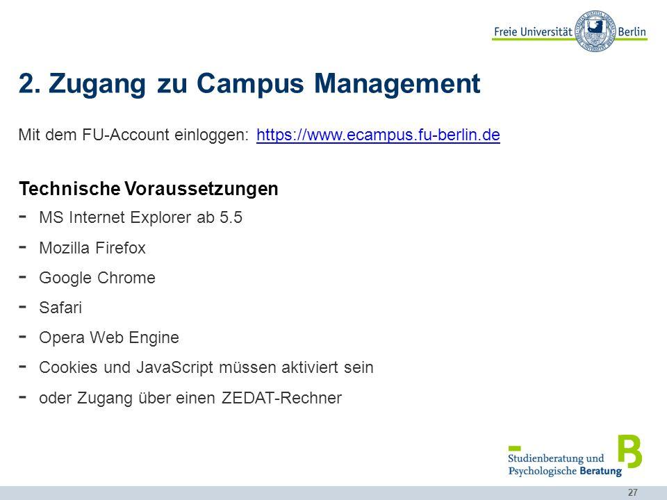 27 2. Zugang zu Campus Management Mit dem FU-Account einloggen: https://www.ecampus.fu-berlin.dehttps://www.ecampus.fu-berlin.de Technische Voraussetz
