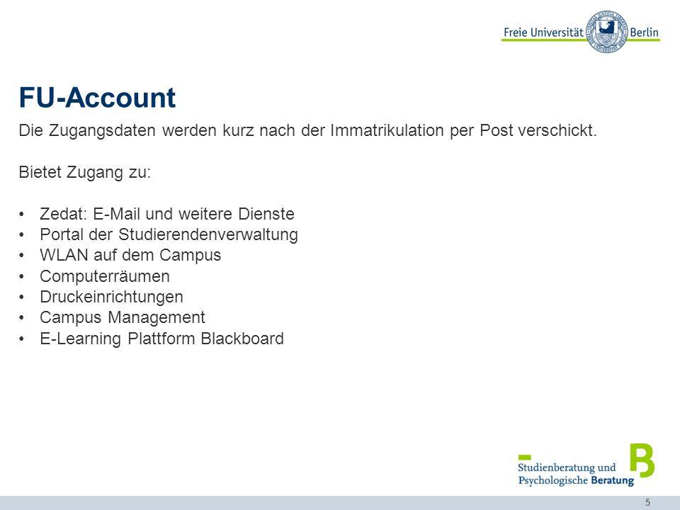 5 FU-Account Die Zugangsdaten werden kurz nach der Immatrikulation per Post verschickt. Bietet Zugang zu: Zedat: E-Mail und weitere Dienste Portal der