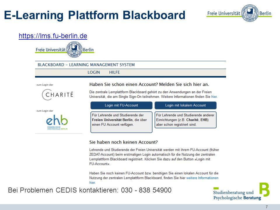 7 E-Learning Plattform Blackboard https://lms.fu-berlin.de Bei Problemen CEDIS kontaktieren: 030 - 838 54900