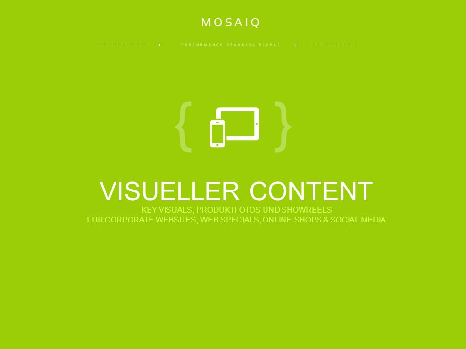 .............. + +.............. VISUELLER CONTENT KEY VISUALS, PRODUKTFOTOS UND SHOWREELS FÜR CORPORATE WEBSITES, WEB SPECIALS, ONLINE-SHOPS & SOCIAL