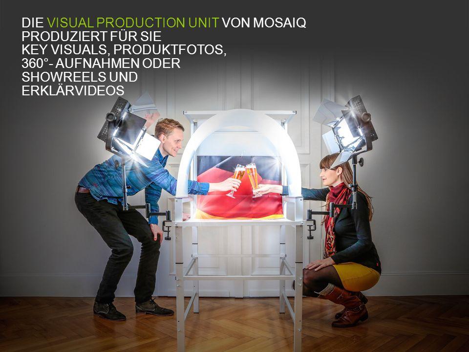 DIE VISUAL PRODUCTION UNIT VON MOSAIQ PRODUZIERT FÜR SIE KEY VISUALS, PRODUKTFOTOS, 360°- AUFNAHMEN ODER SHOWREELS UND ERKLÄRVIDEOS