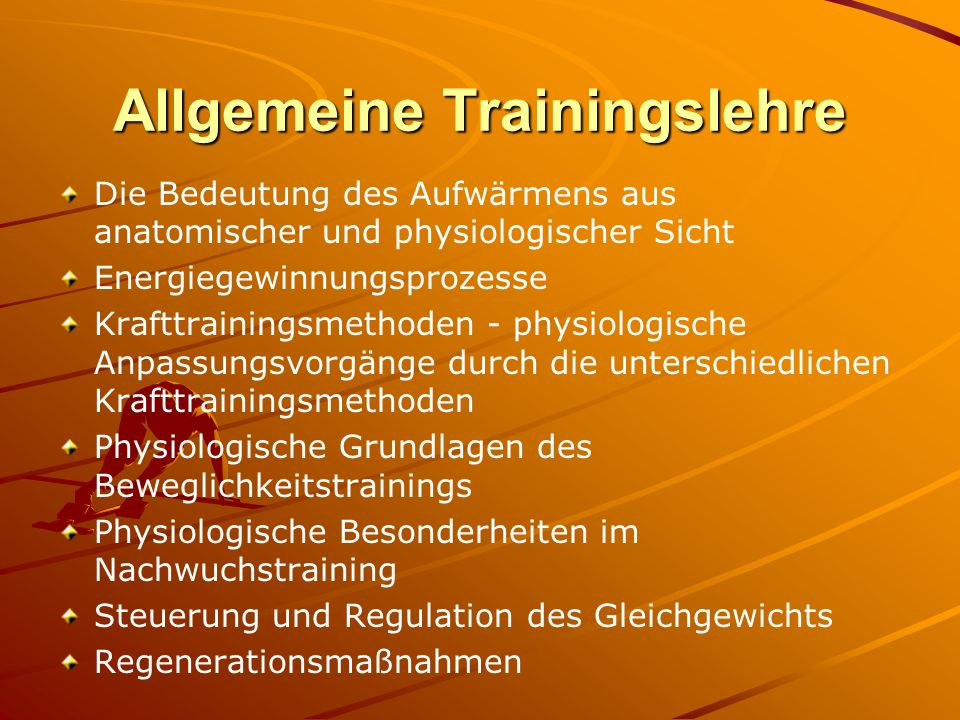 Sportbiologie Wirbelsäulenschule und Osteoporoseprophylaxe Muskelanatomie – funktionelle Anatomie Anpassungsreaktionen des Ausdauertrainings Gelenksaufbau (z.B.