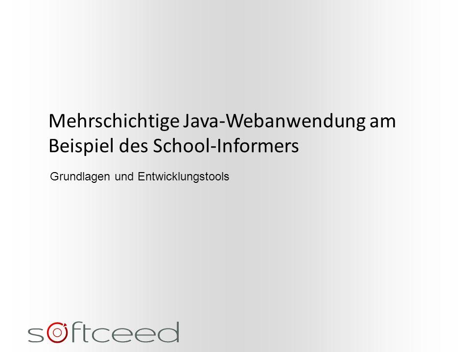 Mehrschichtige Java-Webanwendung am Beispiel des School-Informers Grundlagen und Entwicklungstools