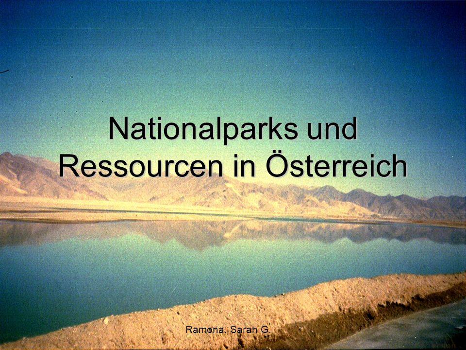 Nationalparks und Ressourcen in Österreich Ramona, Sarah G.