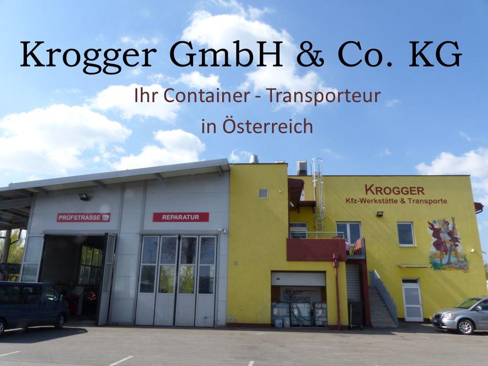 Krogger GmbH & Co. KG Ihr Container - Transporteur in Österreich