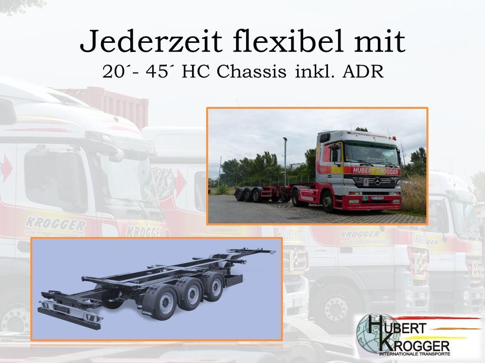 Jederzeit flexibel mit 20´- 45´ HC Chassis inkl. ADR