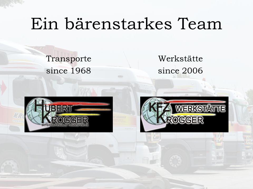 Ein bärenstarkes Team Transporte since 1968 Werkstätte since 2006