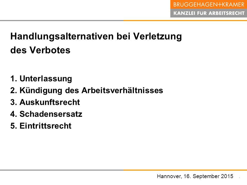 Hannover, den 07. November 2008 Handlungsalternativen bei Verletzung des Verbotes 1.Unterlassung 2.Kündigung des Arbeitsverhältnisses 3.Auskunftsrecht
