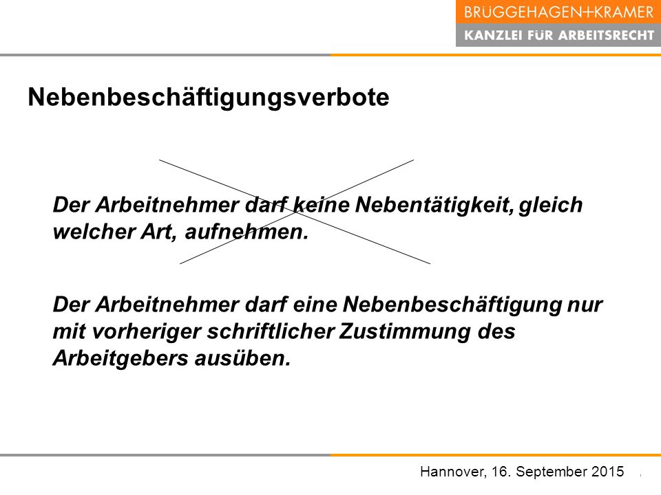 Hannover, den 07. November 2008 Nebenbeschäftigungsverbote Der Arbeitnehmer darf keine Nebentätigkeit, gleich welcher Art, aufnehmen. Der Arbeitnehmer
