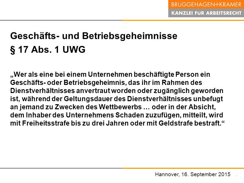 """Hannover, den 07. November 2008 Geschäfts- und Betriebsgeheimnisse § 17 Abs. 1 UWG """"Wer als eine bei einem Unternehmen beschäftigte Person ein Geschäf"""