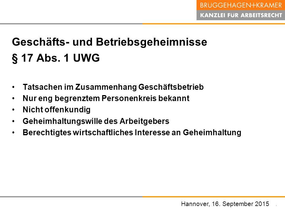 Hannover, den 07. November 2008 Geschäfts- und Betriebsgeheimnisse § 17 Abs. 1 UWG Tatsachen im Zusammenhang Geschäftsbetrieb Nur eng begrenztem Perso