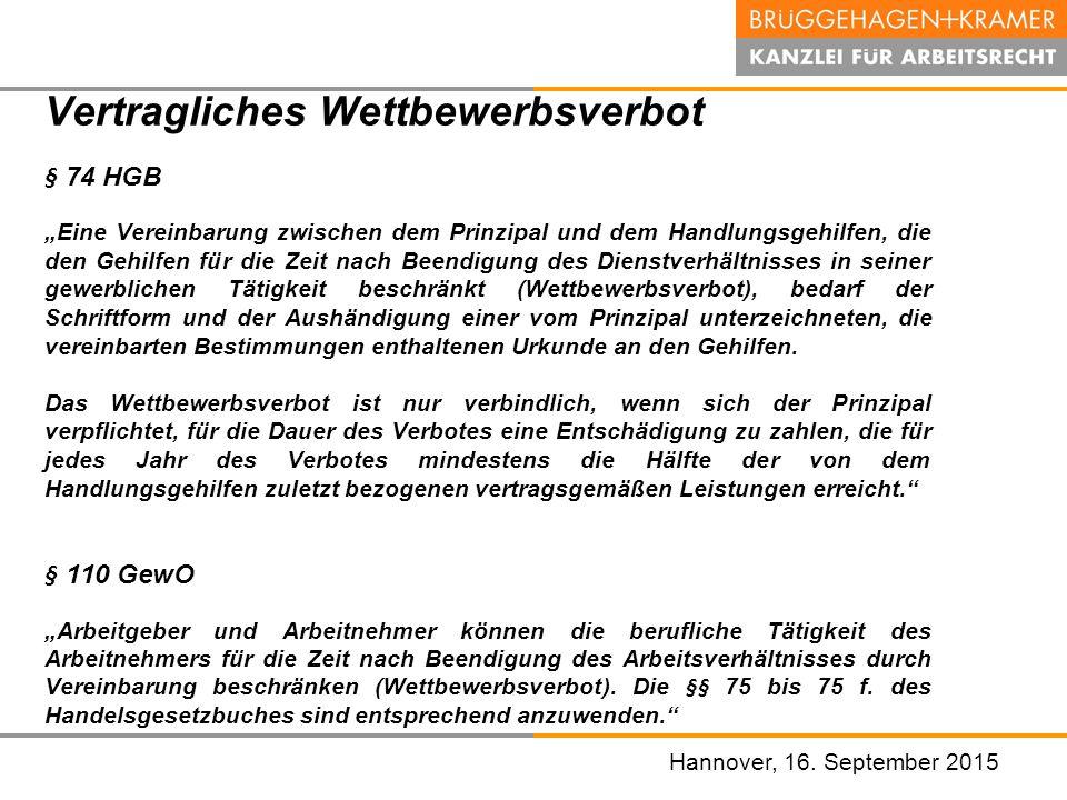 """Hannover, den 07. November 2008 Hannover, 16. September 2015 Vertragliches Wettbewerbsverbot § 74 HGB """"Eine Vereinbarung zwischen dem Prinzipal und de"""