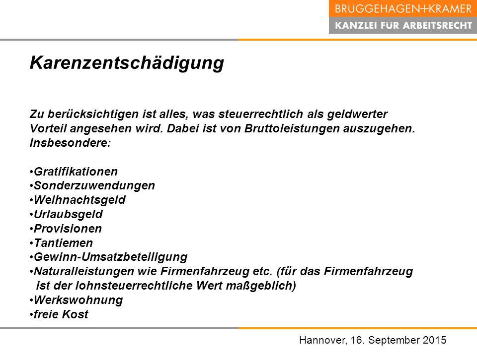 Hannover, den 07. November 2008 Hannover, 16. September 2015 Karenzentschädigung Zu berücksichtigen ist alles, was steuerrechtlich als geldwerter Vort
