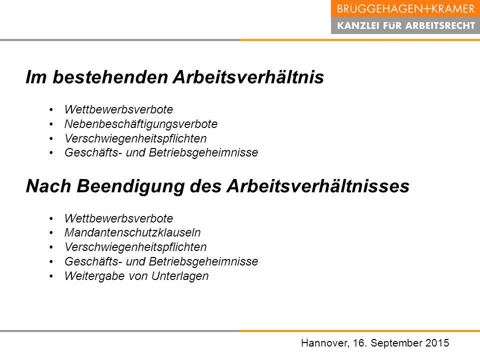 Hannover, den 07. November 2008 Hannover, 16. September 2015 Im bestehenden Arbeitsverhältnis Wettbewerbsverbote Nebenbeschäftigungsverbote Verschwieg
