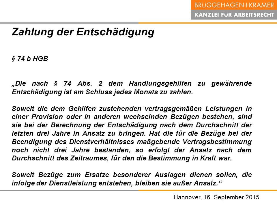 """Hannover, den 07. November 2008 Hannover, 16. September 2015 Zahlung der Entschädigung § 74 b HGB """"Die nach § 74 Abs. 2 dem Handlungsgehilfen zu gewäh"""