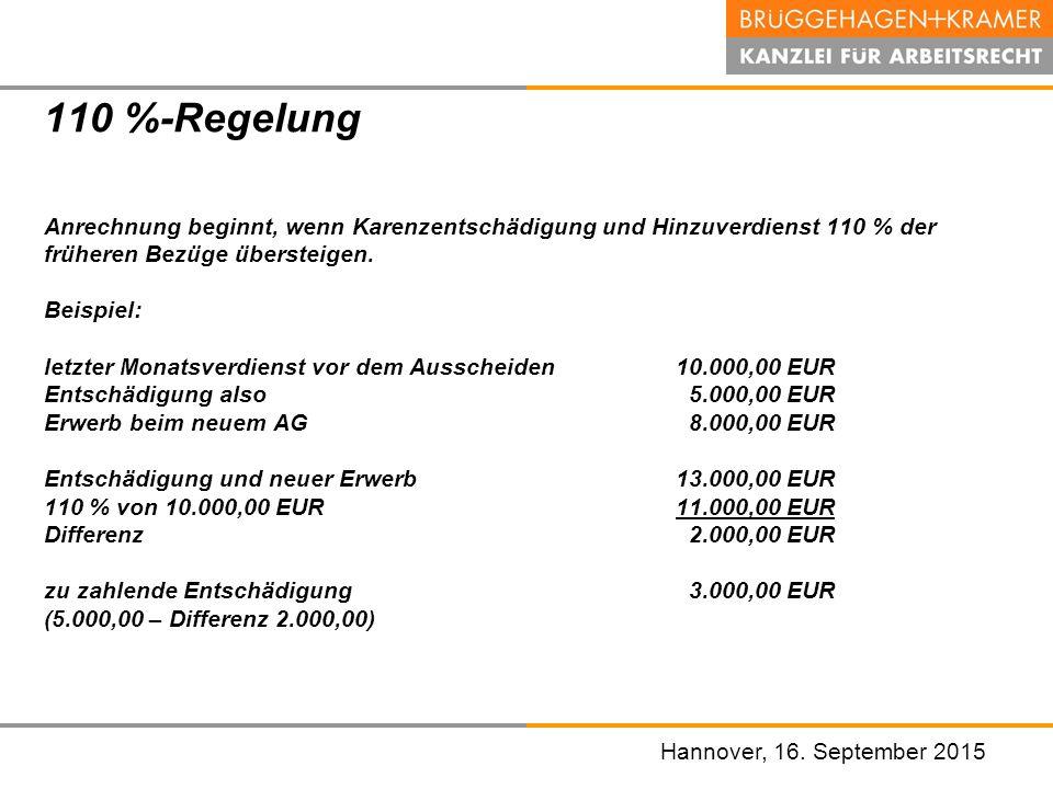 Hannover, den 07. November 2008 Hannover, 16. September 2015 110 %-Regelung Anrechnung beginnt, wenn Karenzentschädigung und Hinzuverdienst 110 % der