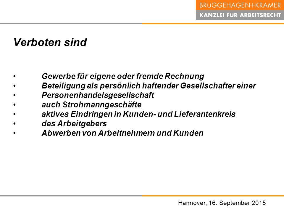 Hannover, den 07. November 2008 Hannover, 16. September 2015 Verboten sind Gewerbe für eigene oder fremde Rechnung Beteiligung als persönlich haftende