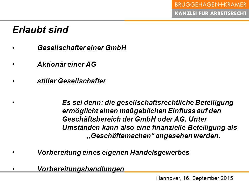 Hannover, den 07. November 2008 Hannover, 16. September 2015 Erlaubt sind Gesellschafter einer GmbH Aktionär einer AG stiller Gesellschafter Es sei de