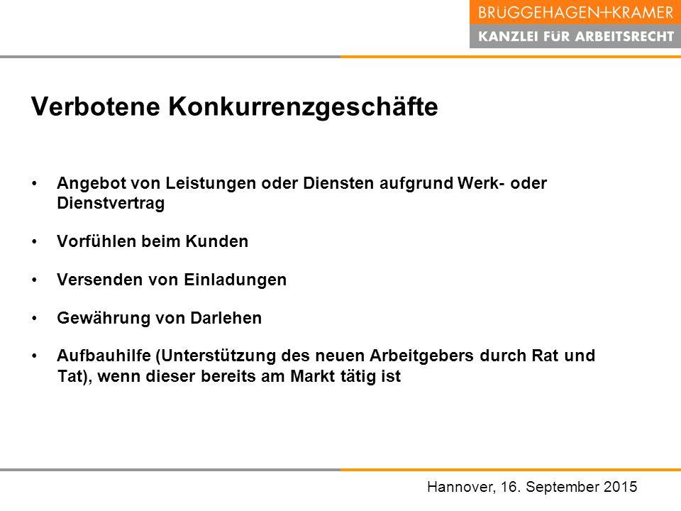 Hannover, den 07. November 2008 Verbotene Konkurrenzgeschäfte Angebot von Leistungen oder Diensten aufgrund Werk- oder Dienstvertrag Vorfühlen beim Ku
