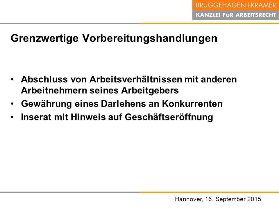 Hannover, den 07. November 2008 Grenzwertige Vorbereitungshandlungen Abschluss von Arbeitsverhältnissen mit anderen Arbeitnehmern seines Arbeitgebers