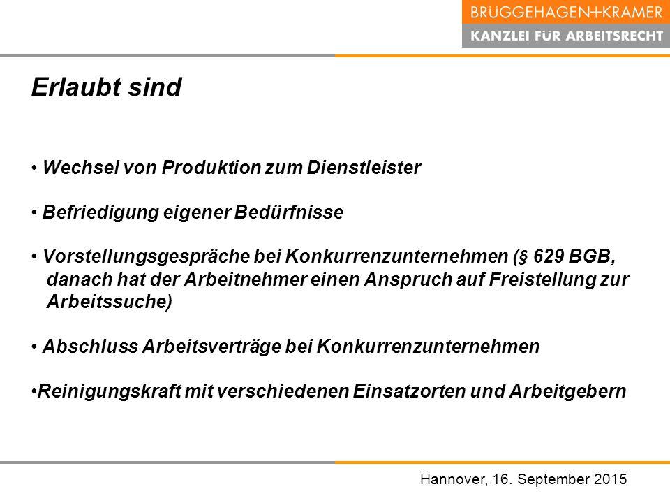 Hannover, den 07. November 2008 Hannover, 16. September 2015 Erlaubt sind Wechsel von Produktion zum Dienstleister Befriedigung eigener Bedürfnisse Vo