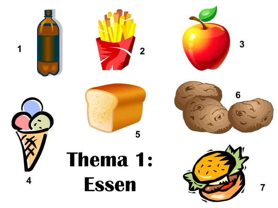 Thema 1: Essen 1 2 3 4 5 6 7