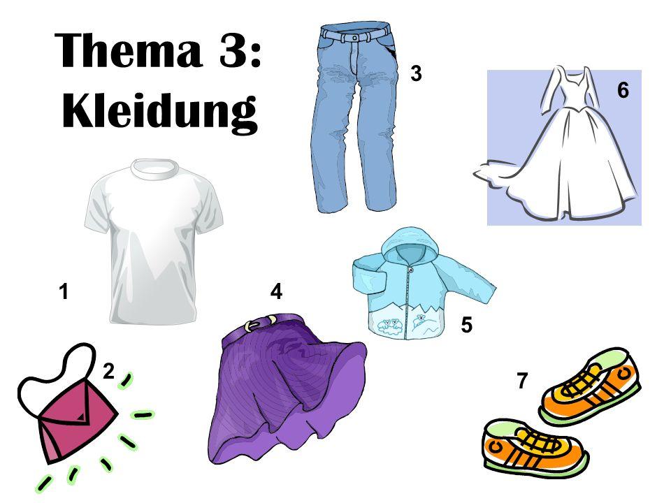 Thema 3: Kleidung 1 2 4 3 6 7 5